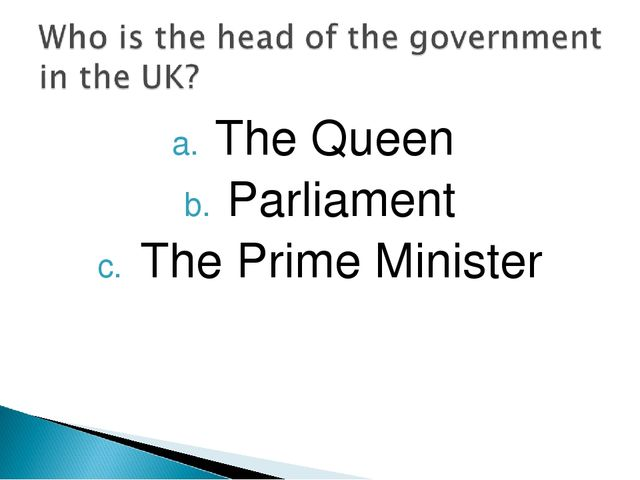 The Queen Parliament The Prime Minister