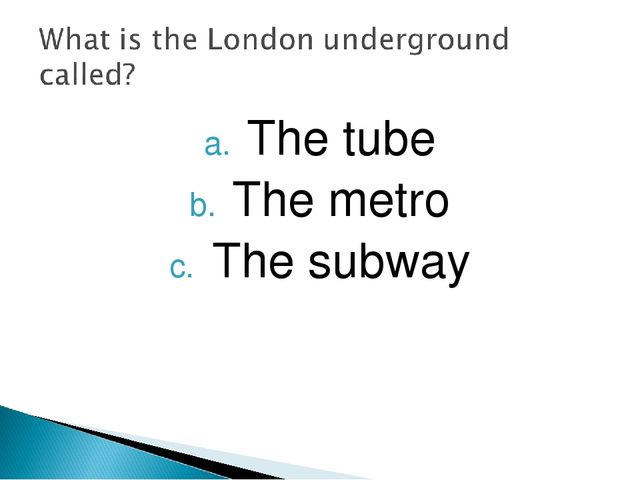 The tube The metro The subway
