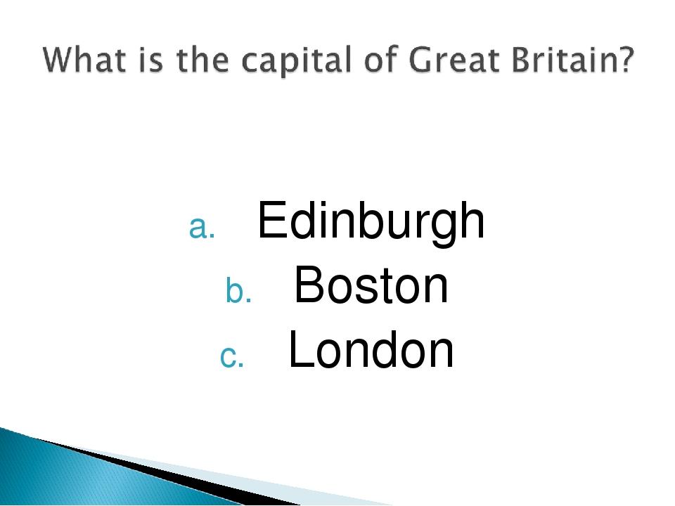 Edinburgh Boston London