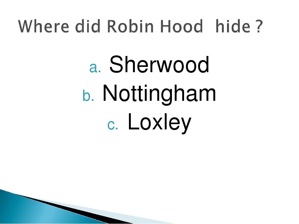 Sherwood Nottingham Loxley