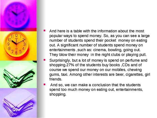 And here is a table with the information about the most popular ways to spend...