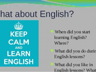 What about English? When did you start learning English? Where? What did you