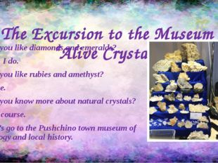 """The Excursion to the Museum """"Alive Crystals"""" -Do you like diamonds and emeral"""