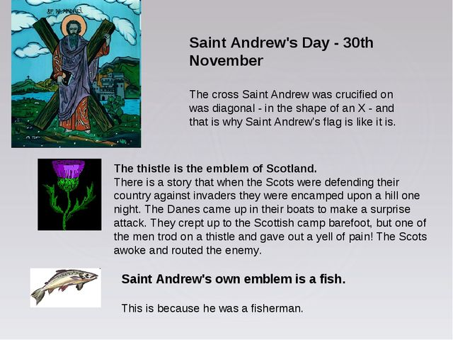 Saint Andrew's Day - 30th November The cross Saint Andrew was crucified on wa...
