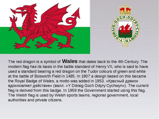 The red dragon is a symbol of Wales that dates back to the 4th Century. The m...