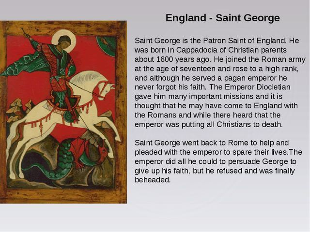 England - Saint George Saint George is the Patron Saint of England. He was...