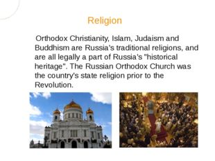 Orthodox Christianity, Islam, Judaism and Buddhism are Russia's traditional r