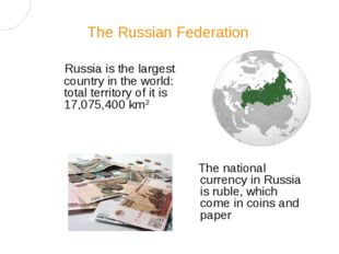Russia is the largest country in the world: total territory of it is 17,075,4