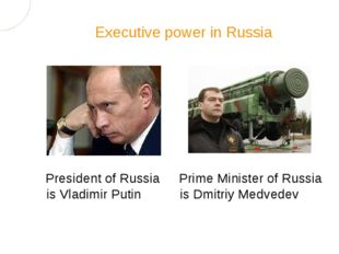 Prime Minister of Russia is Dmitriy Medvedev