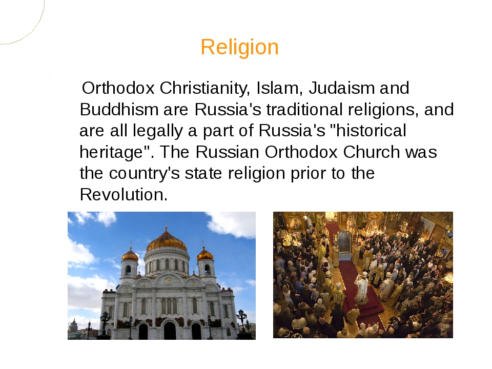 Orthodox Christianity, Islam, Judaism and Buddhism are Russia's traditional r...