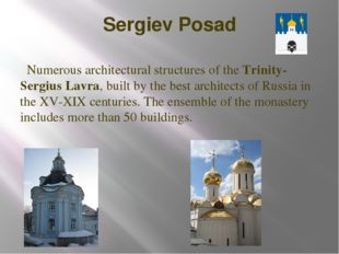 Sergiev Posad Numerous architectural structures of the Trinity-Sergius Lavra,