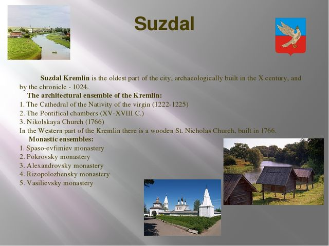 Suzdal Suzdal Kremlin is the oldest part of the city, archaeologically built...