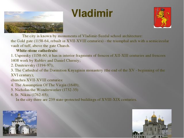Vladimir The city is known by monuments of Vladimir-Suzdal school architectur...