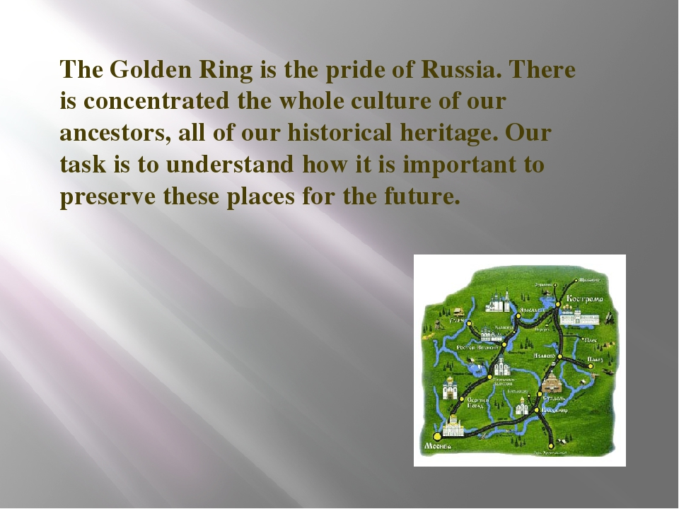 The Golden Ring is the pride of Russia. There is concentrated the whole cultu...