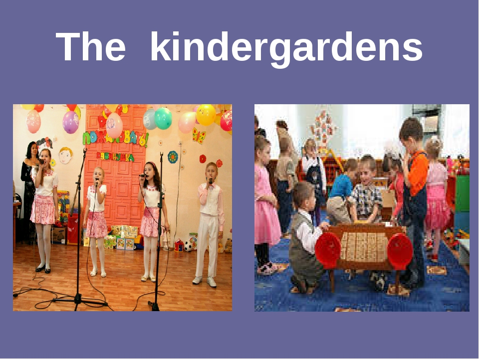 The kindergardens
