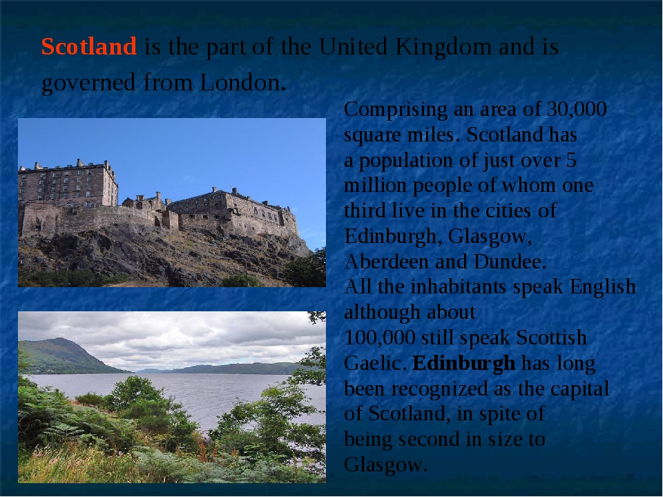 Scotland is the part of the United Kingdom and is governed from London. Compr...