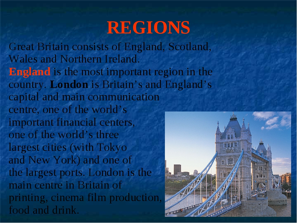 REGIONS Great Britain consists of England, Scotland, Wales and Northern Irela...