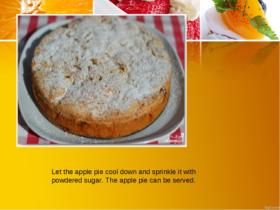Let the apple pie cool down and sprinkle it with powdered sugar. The apple pi...