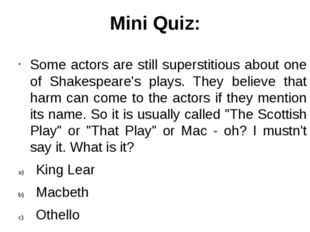 Mini Quiz: Some actors are still superstitious about one of Shakespeare's pla