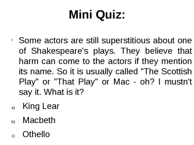Mini Quiz: Some actors are still superstitious about one of Shakespeare's pla...