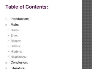 Table of Contents: Introduction; Main: Goths; Emo; Rapers; Bakers; Hiprters;