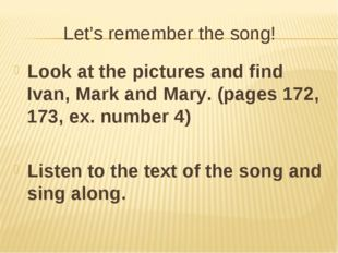Let's remember the song! Look at the pictures and find Ivan, Mark and Mary. (