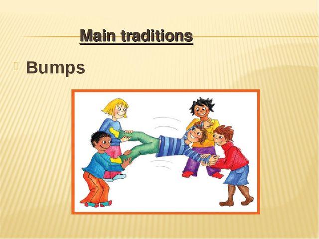 Bumps Main traditions