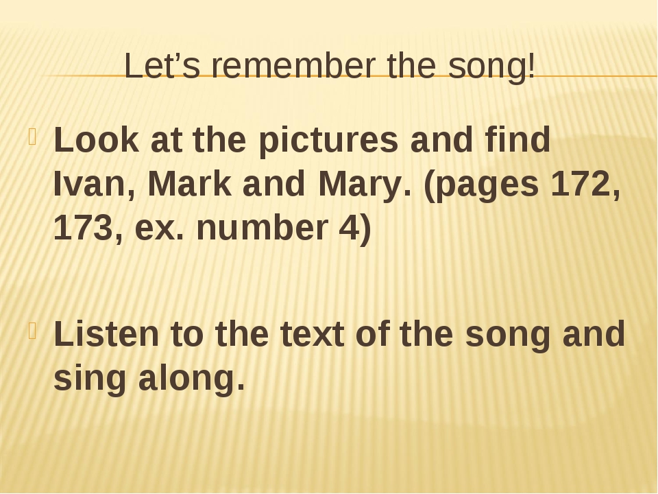 Let's remember the song! Look at the pictures and find Ivan, Mark and Mary. (...