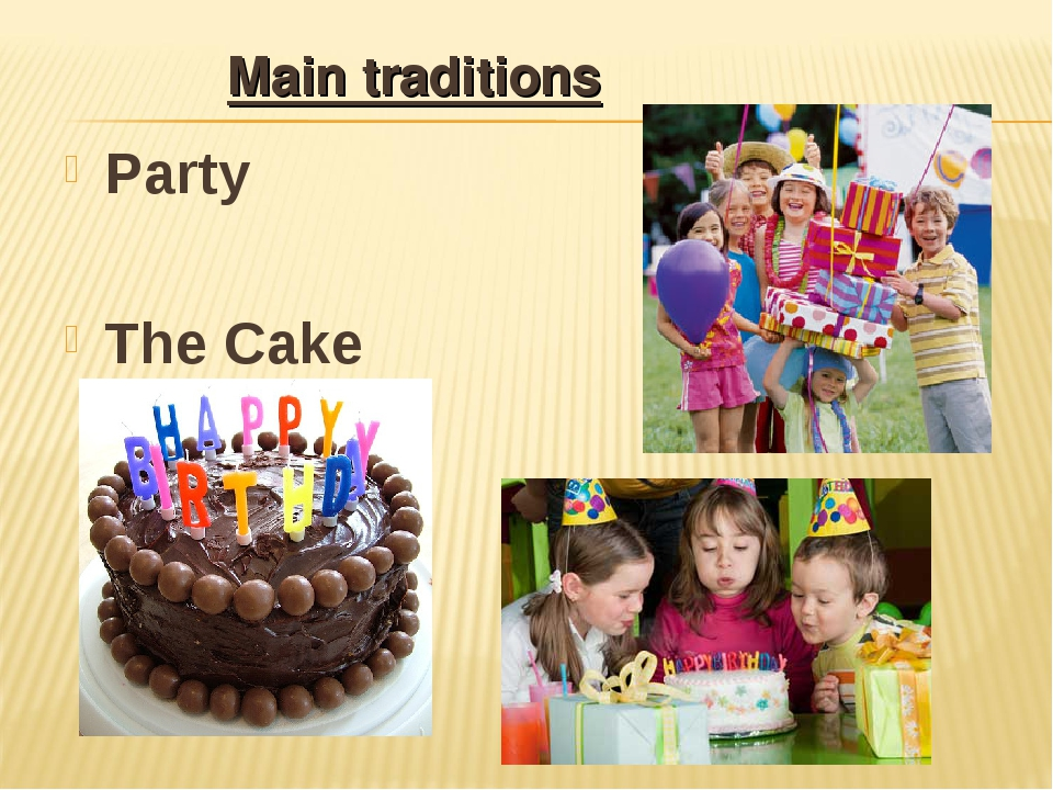 Party The Cake Main traditions