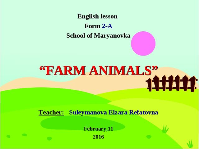 "English lesson Form 2-A School of Maryanovka ""FARM ANIMALS"" Teacher: Suleyman..."