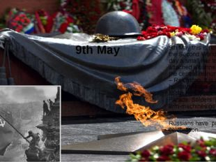 9th May 9th May this is holiday of win in the Second World War. At this day a