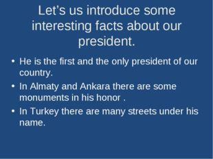 Let's us introduce some interesting facts about our president. He is the firs