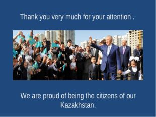 Thank you very much for your attention . We are proud of being the citizens o