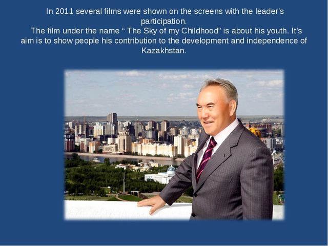 In 2011 several films were shown on the screens with the leader's participat...
