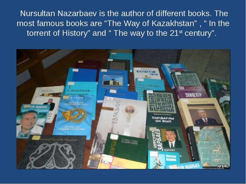 Nursultan Nazarbaev is the author of different books. The most famous books...