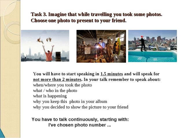 Task 3. Imagine that while travelling you took some photos. Choose one photo...