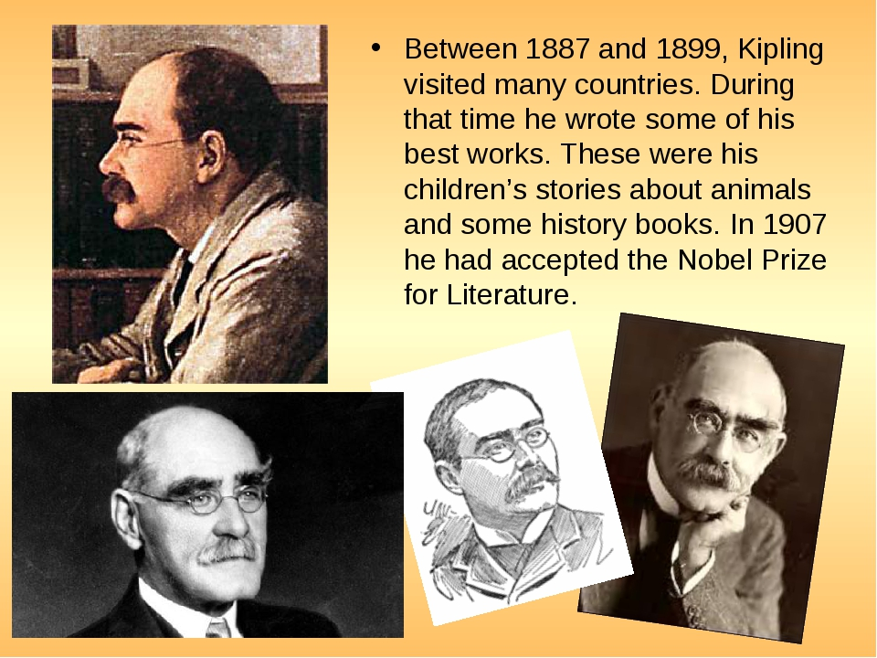 Between 1887 and 1899, Kipling visited many countries. During that time he wr...