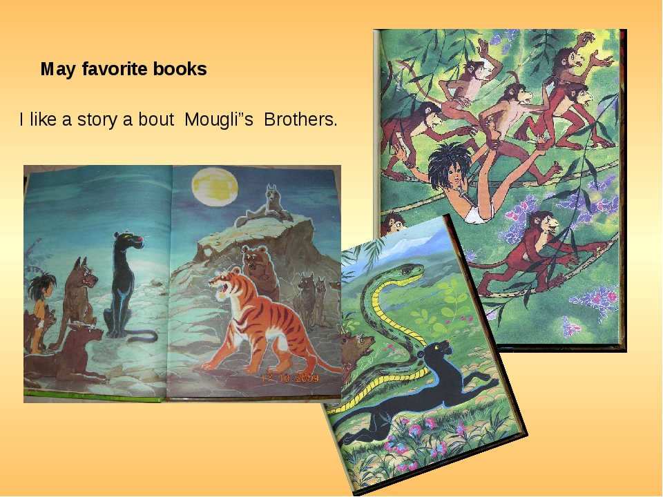 "May favorite books I like a story a bout Mougli""s Brothers."