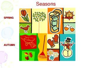 SPRING SUMMER AUTUMN WINTER SPRING SUMMER AUTUMN WINTER Seasons