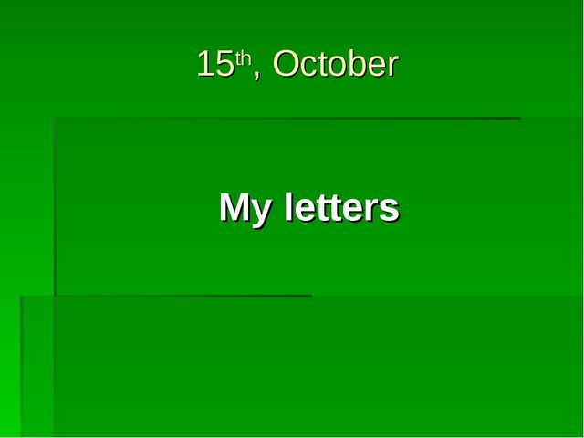 15th, October My letters