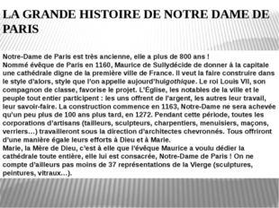 LA GRANDE HISTOIRE DE NOTRE DAME DE PARIS Notre-Dame de Paris est très ancien