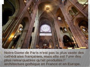 Notre-Dame de Paris n'est pas la plus vaste des cathédrales françaises, mais