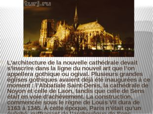 L'architecture de la nouvelle cathédrale devait s'inscrire dans la ligne du n