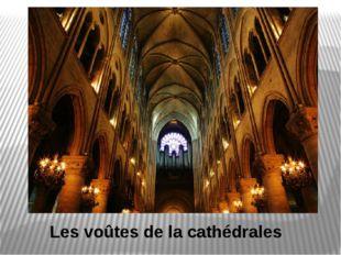 Les voûtes de la cathédrales