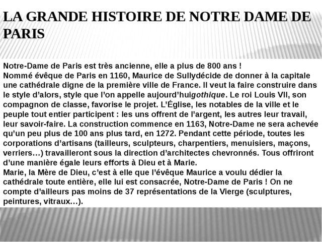 LA GRANDE HISTOIRE DE NOTRE DAME DE PARIS Notre-Dame de Paris est très ancien...