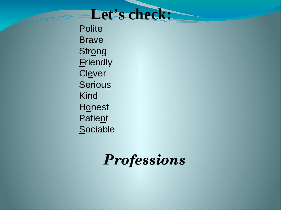 Professions Let's check: Polite Brave Strong Friendly Clever Serious Kind Hon...