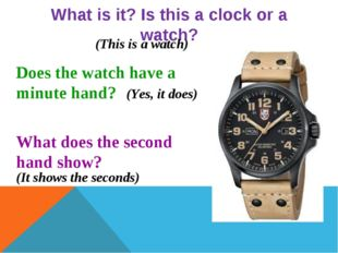 What is it? Is this a clock or a watch? Does the watch have a minute hand? Wh