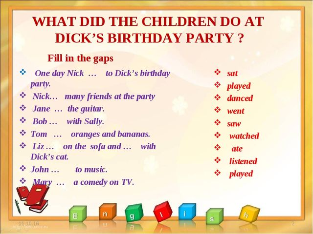 WHAT DID THE CHILDREN DO AT DICK'S BIRTHDAY PARTY ? One day Nick … to Dick's...