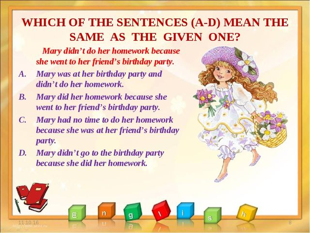 WHICH OF THE SENTENCES (A-D) MEAN THE SAME AS THE GIVEN ONE? * * Mary didn't...