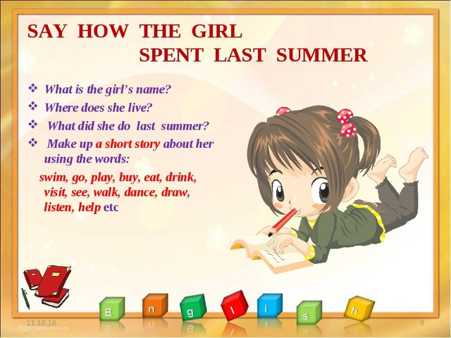 SAY HOW THE GIRL SPENT LAST SUMMER What is the girl's name? Where does she li...